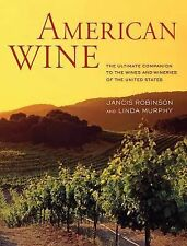 American Wine : The Ultimate Companion to the Wines/ Wineries  NEW  *SHIPS FREE