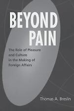 Beyond Pain: The Role of Pleasure and Culture in the Making of Foreign Affairs (