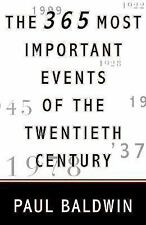 The 365 Most Important Events of the 20th Century Baldwin, Paul Paperback