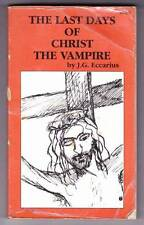 THE LAST DAYS OF CHRIST THE VAMPIRE by J.G. Eccarius - 1990 2nd print paperback