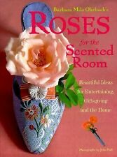 Roses for the Scented Room: Beautiful Ideas for Entertaining, Gift-giving and t