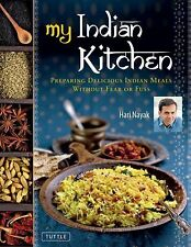 My Indian Kitchen : Preparing Delicious Indian Meals Without Fear or Fuss by…