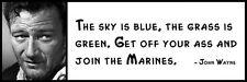 Wall Quote - JOHN WAYNE - The Sky Is Blue, the Grass Is Green. Get Off Your Ass