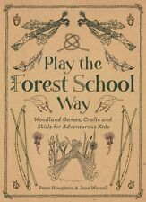 Play The Forest School Way, Houghton, Peter, Worroll, Jane, 9781780289298
