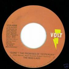 MAD LADS 45 Gone The Promises Of  Yesterday / I'm so Glad i fell in.. VOLT VG++