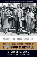 Marshalling Justice : The Early Civil Rights Letters of Thurgood Marshall by.1ST