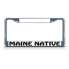 MAINE NATIVE Metal License Plate Frame Tag Border Two Holes