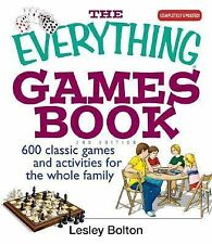 The Everything Games Book: 600 Classic Games and Activities for the Whole Family