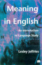 Lesley Jeffries Meaning in English: An Introduction to Language Study Very Good