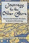 Journeys to the Other Shore : Muslim and Western Travelers in Search of...