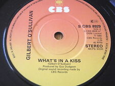 "GILBERT O'SULLIVAN - WHAT'S IN A KISS     7"" VINYL"
