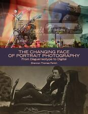 The Changing Face of Portrait Photography: From Daguerreotype to Digital, , Peri