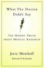 What the Doctor Didn't Say: The Hidden Truth about Medical Research, Richards, E