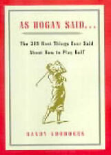 As Hogan Said...: The 389 Best Things Ever Said About How to Play Golf Randy Voo