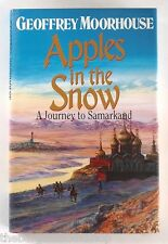 APPLES IN THE SNOW - A Journey to Samarkand by Geoffrey Moorhouse - HARDBACK 1st