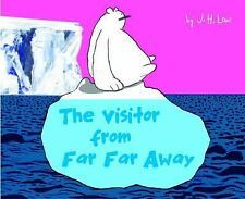 The Visitor from Far Far Away by J. H. Low (2016, Hardcover)