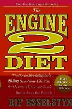 The Engine 2 Diet : The Texas Firefighter's 28-Day Save-Your-Life Plan That Low…