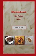 Decadent Rice Pudding Recipes by Meallá Fallon (2014, Paperback)