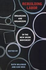 Rebuilding Labor: Organizing and Organizers in the New Union Movement-ExLibrary