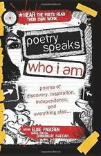 Poetry Speaks Who I Am: Poems of Discovery, Inspiration, Independence, and Every