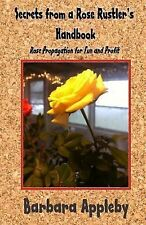 Secrets from a Rose Rustler's Handbook : Rose Propagation for Fun and Profit...