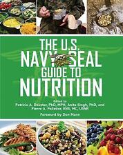 The U. S. Navy SEAL Guide to Nutrition by Patricia A. Deuster (2013, Paperback)