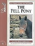 The Fell Pony by Clive Richardson and Scott Richardson (2000, Paperback)