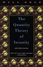 Vintage Contemporaries: The Quantity Theory of Insanity by Will Self (1996,...