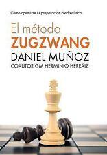 El Método Zugzwang : Cómo Optimizar Tu Preparación Ajedrecística by Daniel...