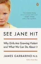 See Jane Hit: Why Girls Are Growing More Violent and What We Can Do AboutIt, Gar
