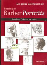 Die große Zeichenschule - Barrington Barber Porträts: Grundlagen, Techniken und