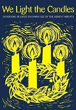 We Light the Candles: Devotions Related to Family Use of the Advent Wreath by Br