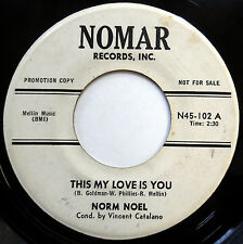 NORM NOEL 45 This My Love Is You / Pretty Baby VG++ Teen PROMO Nomar w5004