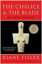 The Chalice and the Blade: Our History, Our Future by Riane Eisler