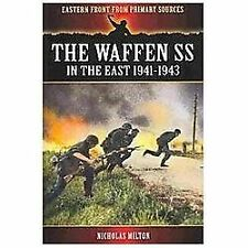 THE WAFFEN SS IN THE EAST: 1941-1943 (Eastern Front from Primary Sources), , Mil