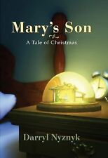 Mary's Son: A Tale of Christmas, Darryl Nyznyk, Good Condition, Book