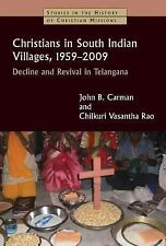 Christians in South Indian Villages, 1959-2009 : Decline and Revival in...