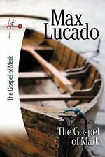 The Gospel of Mark by Max Lucado (2006, Paperback)