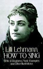 Dover Books on Music: How to Sing by Lilli Lehmann (1993, Paperback, Revised,...