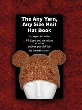 The Any Yarn, Any Size Knit Hat Book by Sarah Bradberry (2007, Paperback)