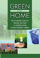 Green Your Home: The Complete Guide to Making Your New or Existing Hom-ExLibrary