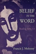 Belief in the Word : Reading John 1-4 by Francis J. Moloney (2003, Paperback)