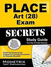 PLACE Art (28) Exam Secrets Study Guide : PLACE Test Review for the Program...