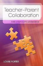Parent-Teacher Collaboration: Early Childhood to Adolescence by Louise Porter (P