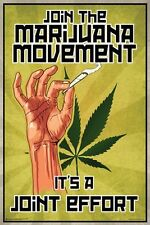JOIN THE MARIJUANA MOVEMENT - WEED POSTER - 24x36 POT JOINT EFFORT 10770