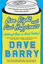 Live Right and Find Happiness Although Beer is Much Faster: Life Lessons and O