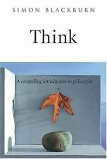 Think: A Compelling Introduction to Philosophy, Simon Blackburn, Acceptable Book