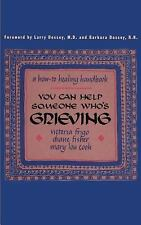 You Can Help Someone Who's Grieving : A How-To Healing Handbook by Victoria...