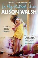 In My Mother's Shoes, Walsh, Alison, New Book