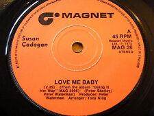 """SUSAN CADOGAN - LOVE ME BABY  7"""" VINYL"""